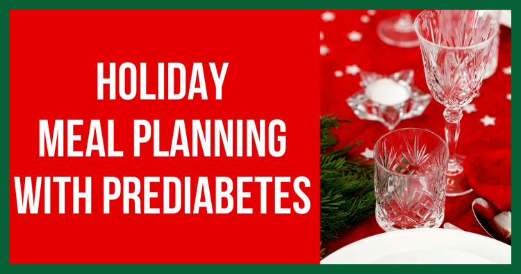 Holiday Meal Planning With Prediabetes