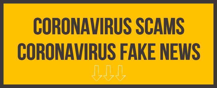 Coronavirus scams and fake news